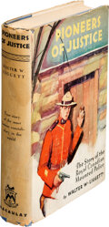 Books:Mystery & Detective Fiction, Walter W. Liggett. Pioneers of Justice. The story of the Royal Canadian Mounted Police. New York: The Macaul...