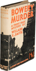 Books:Mystery & Detective Fiction, Willard K. Smith. Bowery Murder. Published for The Crime Club, Inc., Garden City: Doubleday, Doran and Co., 1929. Fi...