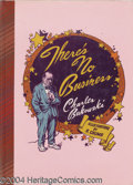 "Modern Age (1980-Present):Alternative/Underground, Charles Bukowski and Robert Crumb - There's No Business LimitedEdition Hardback, Signed & Lettered ""Q"" 17/26 (Black Sparrow..."
