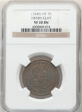 Hard Times Tokens, (1840) Token Henry Clay, Low-192, HT-79, DeWitt-HC-1840-1, R.2., VF30 NGC. Copper....