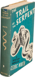 Books:Mystery & Detective Fiction, Cedric Worth. The Trail of the Serpent. New York: E. P. Dutton & Co., Inc., 1940. First edition....