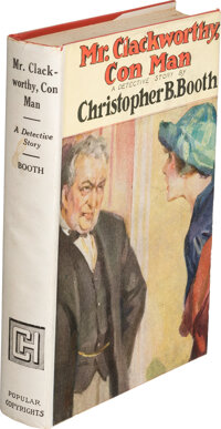 Christopher B. Booth. Mr. Clackworthy, Con Man. New York: Chelsea House, [1927]. First edition