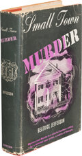 Books:Mystery & Detective Fiction, Beatrice Jefferson. Small Town Murder. New York: Dutton, 1941. First edition. Inscribed by the author on the front f...