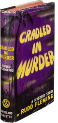 Books:Mystery & Detective Fiction, Rudd Fleming. Cradled in Murder. New York: Simon and Schuster, 1938. First edition....