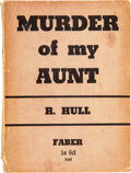 Books:Mystery & Detective Fiction, R. Hull. Murder of My Aunt. London: Faber and Faber, [1924]. First edition. ...