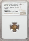 1849 California Gold Token, Indian - Fancy Wreath, 10 Stars, Round, MS64 NGC. 12.9 mm