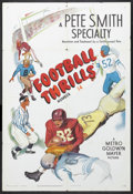 "Movie Posters:Sports, Football Thrills (MGM, 1950). Stock One Sheet (27"" X 41""). Sports Short. Narrated by Pete Smith. Directed by Pete Smith. Fol..."