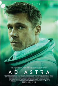 """Ad Astra (20th Century Fox, 2019). Rolled, Very Fine+. One Sheets (2) (27"""" X 40"""") DS Advance Styles B & C..."""