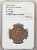 Hard Times Tokens, 1838 Token Am I not A Woman & A Sister, HT-81A, MS61 Brown NGC....