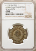 (c. 1958) Massachusetts Pine Tree Shilling Imitation MS62 NGC. Newman-PS