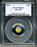 California Fractional Gold: , 1871 25C Liberty Round 25 Cents, BG-839, Low R.4, MS62 PCGS....