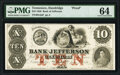 Obsoletes By State:Tennessee, Dandridge, TN- Bank of Jefferson $10 June 2, 1856 G4a Proof PMG Choice Uncirculated 64, POCs.. ...