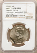 Errors, 1998-P 50C Kennedy Half Dollar -- Double Struck, Second Strike 90% Off Center -- MS66 NGC....