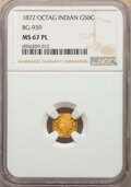 California Fractional Gold : , 1872 50C Indian Octagonal 50 Cents, BG-939, Low R.5, MS67 Prooflike NGC. MS67. ...