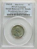 1943-D 1C Lincoln Cent -- Broadstruck Out of Collar, Streak Removed -- PCGS Genuine. Unc Details. From The