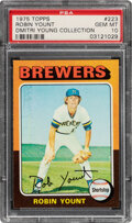 Baseball Cards:Singles (1970-Now), 1975 Topps Robin Yount Rookie #223 PSA Gem Mint 10--Dmitri Young Collection....