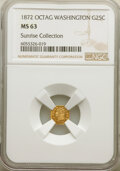 Western Souvenir Gold, 1872 Washington Octagonal 25 Cents, MS63 NGC. Ex: Sunrise Collection....