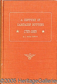 DE WITT'S CENTURY OF CAMPAIGN BUTTONS. P P Great, must-have reference work.  First edition copy of J...