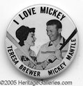 """Miscellaneous, TERESA BREWER/MICKEY MANTLE BUTTON. This 1 3/4"""" button depicts M..."""
