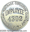 "General Historic Events:World Fairs, 1904 WORLD'S FAIR EMPLOYEE'S BADGE - NUMBERED. 1-5/8"" nickel pin..."