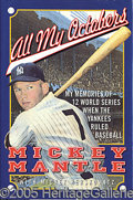 Miscellaneous, AUTOGRAPHED MICKEY MANTLE BOOK. In his 1994 work, All My Oct...