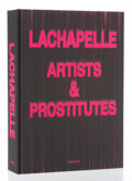 Photographs, David LaChapelle (American, b. 1964). Artists & Prostitutes (Limited Edition), 2006. Hardcover in clamshell box. 20 x 14...