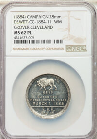(1884) Glover Cleveland, Campaign Medal, DeWitt-GC-1884-11, MS62 Prooflike NGC. White metal, 28mm