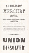 "Miscellaneous:Broadside, Charleston Mercury Broadside: ""The Union Is Dissolved""...."