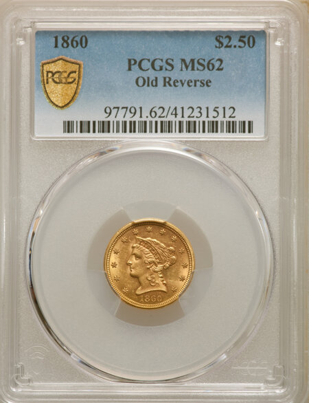 1860 $2 1/2 Old Rev. PCGS Secure 62 PCGS