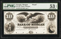 Obsoletes By State:Georgia, Morgan, GA- Bank of Morgan $10 18__ Haxby Unlisted Proof PMG About Uncirculated 53 EPQ, POCs.. ...