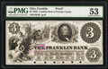 Franklin, OH- Franklin Bank of Portage County $3 18__ G8 Wolka 1120-08 Proof PMG About Uncirculated 53, POCs