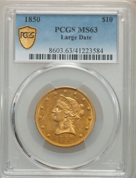 1850 $10 Large Date PCGS Secure 63 PCGS