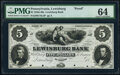 Lewisburg, PA- Lewisburg Bank $5 18__ Haxby Unlisted Proof PMG Choice Uncirculated 64, POCs