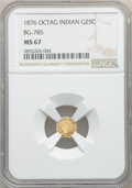 1876 25C Indian Octagonal 25 Cents, BG-785, High R.5, MS67 NGC. NGC Census: (1/0). PCGS Population: (0/0). ...(PCGS# 106...