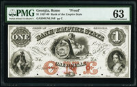 Rome, GA- Bank of the Empire State $1 18__ Haxby Unlisted Proof PMG Choice Uncirculated 63, POCs