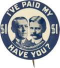 """Political:Pinback Buttons (1896-present), Wilson & Marshall: """"I've Paid My $1"""" Contributor's Jugate...."""