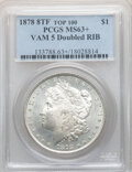 1878 8TF $1 Doubled RIB, VAM-5, MS63+ PCGS. A Top 100 Variety. PCGS Population: (34/15 and 3/2+). NGC Census: (13/9 and...