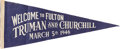 Political:Textile Display (1896-present), Harry S Truman and Winston Churchill: Sought After Pennant From Churchill's Address at Westminster College....