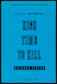 High Time to Kill by Raymond Benson (G.P. Putnam's Sons, 1999). Very Fine+. Autographed Paperback Uncorrected Proof (255...