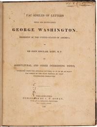 [George Washington]. Facsimiles of Letters from His Excellency George Washington, President of the United States of Ame...