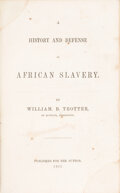 Books:Americana & American History, William B. Trotter. A History and Defense of...