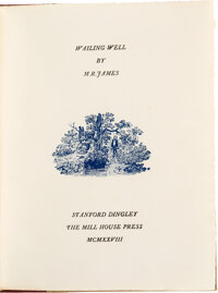 M[ontague] R[hodes] James. Wailing Well. Stanford Dingley: Mill House Press, 1928. Limited edit