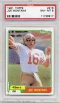 Football Cards:Singles (1970-Now), Football 1981 TOPPS JOE MONTANA #216 NM/MT PSA 8. Rookie ...