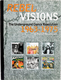 Rebel Visions: The Underground Comix Revolution, 1963-1975 with Signatures of Kim Deitch, Jay Lynch, S. Clay Wilson, B...