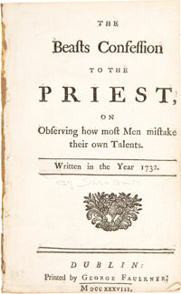 [Jonathan Swift]. The Beasts Confession to the Priest. On observing how men mistake their own talents. Dublin: