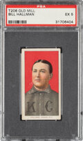 Baseball Cards:Singles (Pre-1930), 1909-11 T206 Old Mill Bill Hallman PSA EX 5 - Pop Two, None Higher for Brand. ...