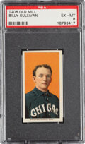 Baseball Cards:Singles (Pre-1930), 1909-11 T206 Old Mill Billy Sullivan PSA EX-MT 6 - Pop One, None Higher for Brand. ...