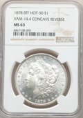 1878 8TF $1 Concave Reverse, VAM-14.4, MS63 NGC. A Hot 50 Variety. NGC Census: (16/6). PCGS Population: (29/11). CDN: $3...