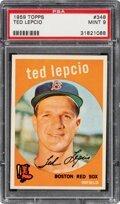 Baseball Cards:Singles (1950-1959), 1959 Topps Ted Lepcio #348 PSA Mint 9 - Two Higher.