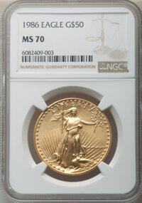 1986 $50 One-Ounce Gold Eagle MS70 NGC. NGC Census: (577). PCGS Population: (71). CDN: $3,250 Whsle. Bid for NGC/PCGS MS...
